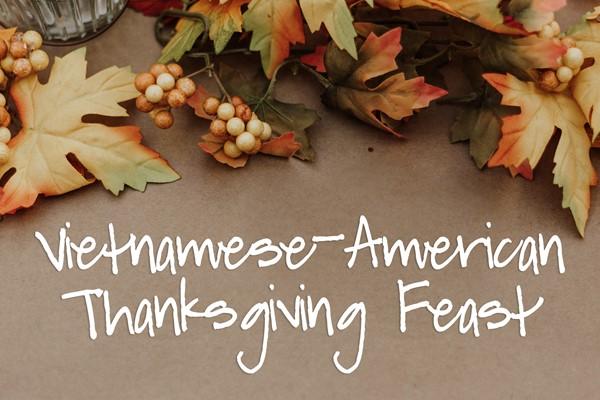 Vietnamese-American Thanksgiving Feast!