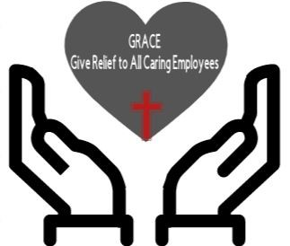 Let's Say GRACE (Give Relief to All Caring Employees)